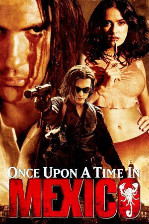Once Upon A Time in Mexico (2003) cinemabaaz.xyz